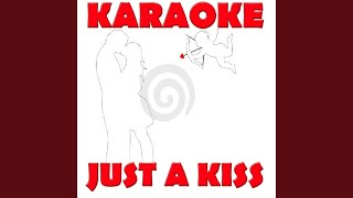 Just a kiss (Made famous by Lady Antebellum) (Karaoke Version)