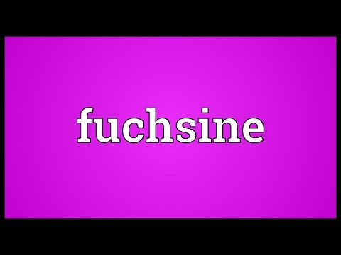 Fuchsine Meaning