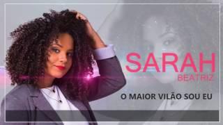 Gambar cover O MAIOR VILÃO SOU EU - SARAH BEATRIZ (VIDEO LETRA) LANÇAMENTO 2017