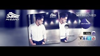 AHMAD HUSSAIN - MY BELOVED | NEW ALBUM - OUT NOW