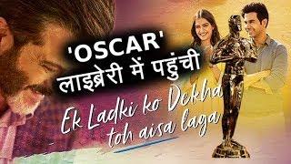 Ek Ladki Ko Dekha To Aisa Laga Movie पहुंची OSCAR Library में...