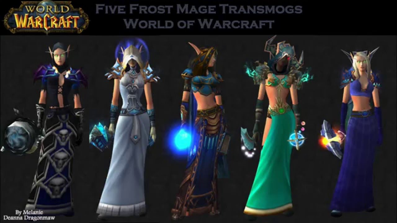 5 Frost Mage Transmogs For World Of Warcraft By Melanie Youtube