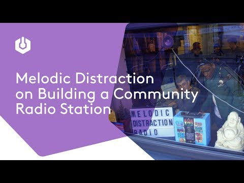 How Melodic Distraction Built a Community Radio Station