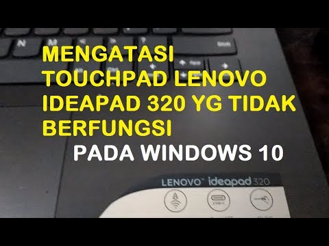 How to repair the LENOVO IDEAPAD 320 Touchpad that doesn't work