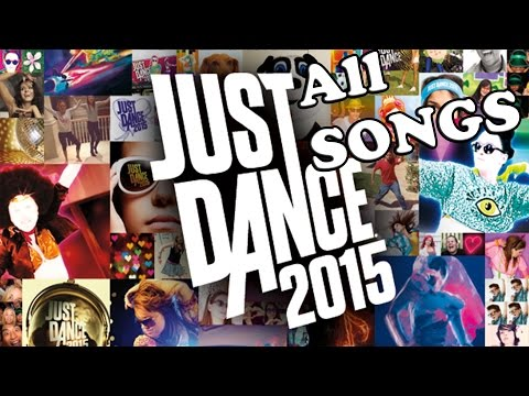 Just Dance 2015 - All Songs - Full Songlist [ HD ]