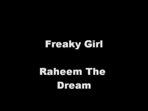 Freaky Girl - Raheem The Dream