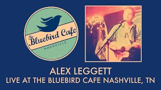 Alex Leggett at the Bluebird Cafe - Nashville, TN