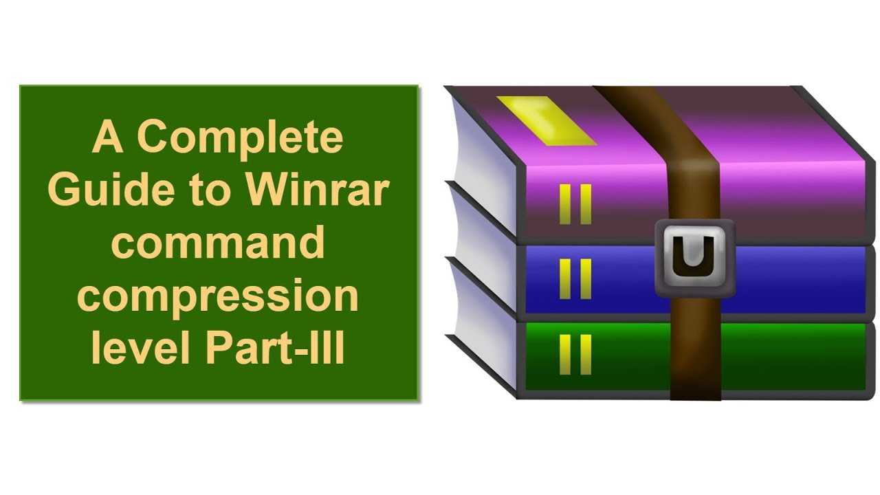 A Complete Guide to Winrar command compression level Part-III winrar  command line add multiple files