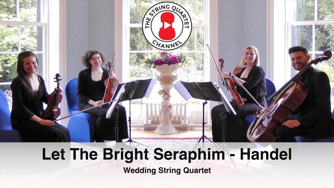 Let The Bright Seraphim Handel Wedding String Quartet