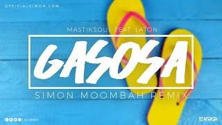 Mastiksoul feat. Laton - Gasosa (SIMON MOOMBAH REMIX)