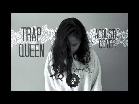 Trap Queen - Fetty Wap (Acoustic Cover by Chesca Mac)