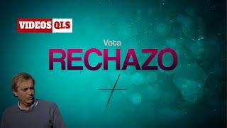 Videos QLS - Vota Rechazo
