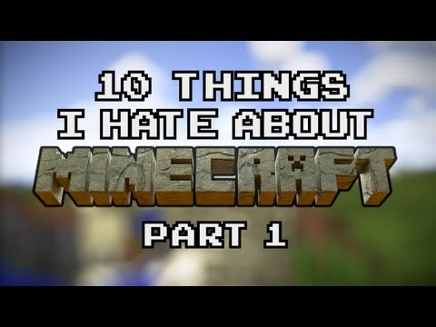 10 Things I Hate About Minecraft - Part 1 (Live Action)