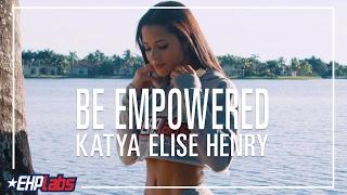 Be Empowered   Episode 1   Katya Elise Henry MP3