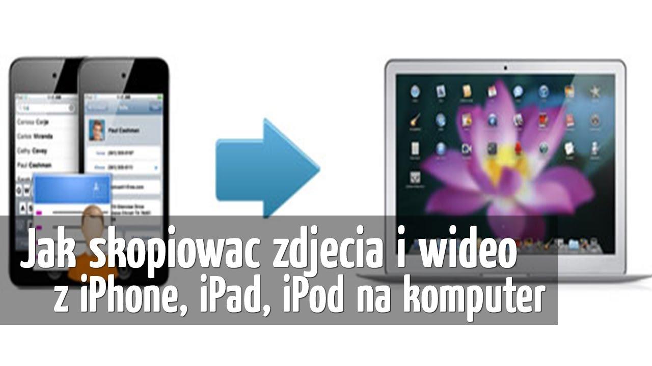 z iphone na komputer zdjecia jak skopiować zdjęcia i wideo z iphone ipod na komputer