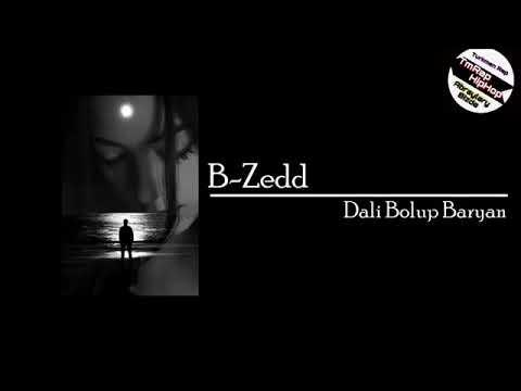 B-Zedd-Dali Bolup Baryan (TmRap-HipHop)