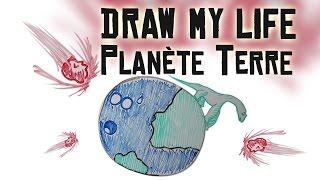 Draw My Life : La planète Terre !