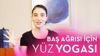 Yüz Yogası - Baş Ağrısı için Şifa