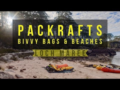 Packrafts, Bivvy Bags & Beaches - Loch Maree