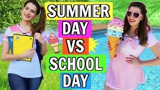 Summer Day VS. School Day! 2017