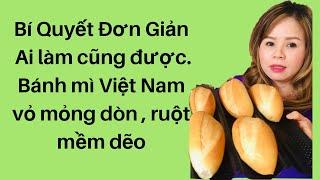Cách Làm Bánh Mì Việt Nam vỏ mỏng giòn , ruột xốp đai
