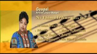 Joyce Muturi - Album - (Ni Thimu Iriku) song - Kaira Ngai, Kenyan Kikuyu Gospel Music. Vol 3.