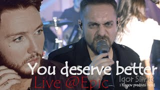 You deserve better - James Arthur | cover by Igor Simić
