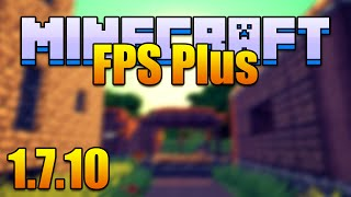 How to Install the FPS Plus Mod for Minecraft v1.7.10! (w/Minecraft Forge 1.7.10)