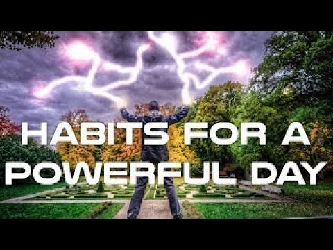 Habits for a Powerful Day Documentary - The Best Documentary Ever