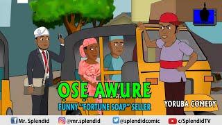 OSE AWURE FUNNY SOAP SELLER Yoruba YORUBA COMEDY