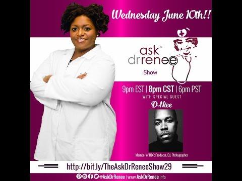 """The Ask Dr. Renee Show with Derrick """"D-Nice"""" Jones"""