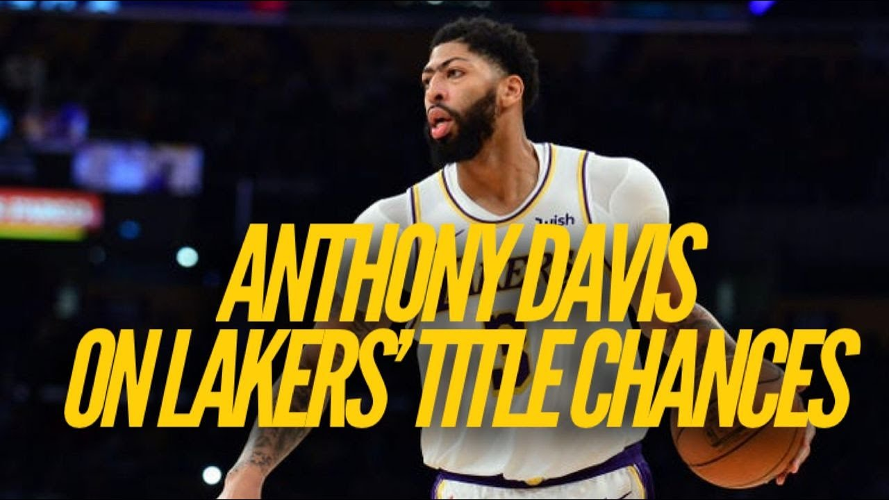 Why Anthony Davis Believes Lakers' Title Chances Have Gone Up - Lakers Nation