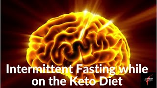 KetoGenic Diet | Cąn You Do Intermittent Fasting with the Keto Diet?
