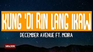 Kung &#39Di Rin Lang Ikaw - December Avenue ft. Moira Dela Torre (Lyrics) [HQ Audio]