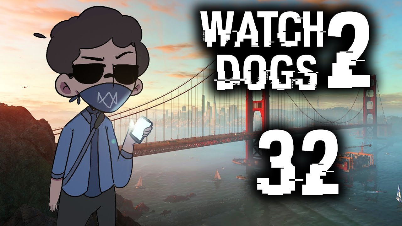Wrench Jr Watch Dogs 2: Watch Dogs 2 Walkthrough Part 32