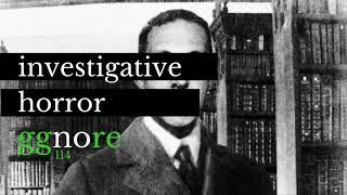 114 - Investigative Horror