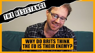 Why Do British People Think The EU Is Their Enemy?