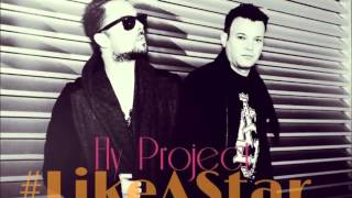 Fly Project - Like A Star John Rivas Remix Edit - Lyrics: You Can Say That You Love Me, Say That You