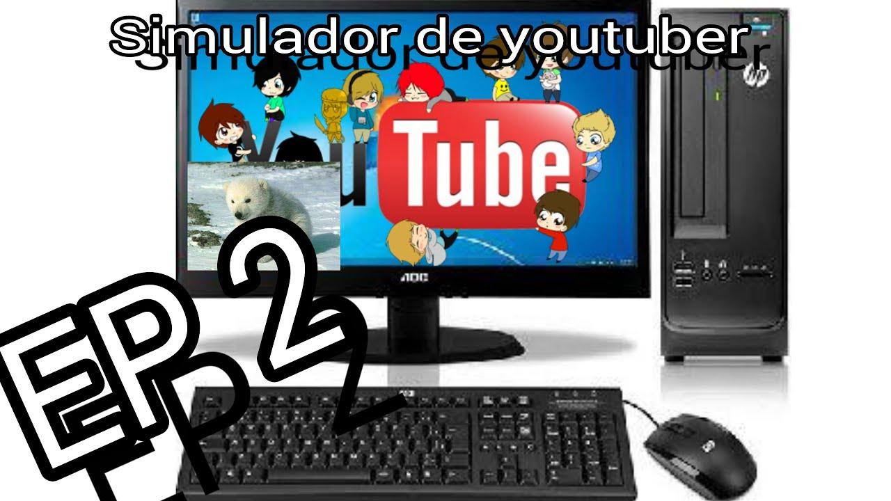 simulador de youtuber ep 2 youtube
