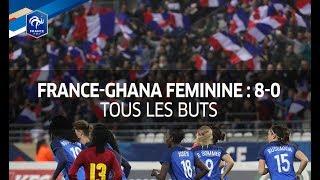 France-Ghana Féminine : 8-0, tous les buts I FFF 2017