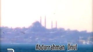 Abdurrahman Önül - Uçun Kuşlar