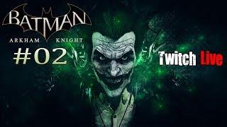 Let´s Play Batman Arkham Knight PS4 #02  - Joker ist überall [HD+] [German] [Twitch LIVE]