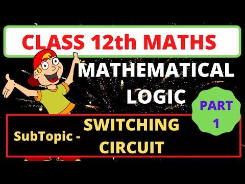 Mathematical Logic-switching circuit | application of logic | circuit diagram | mathematical logic