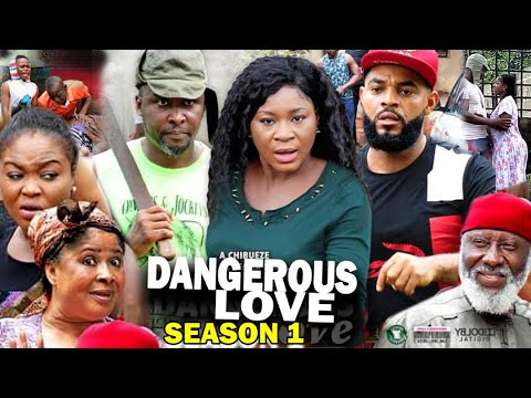 DANGEROUS LOVE SEASON 1 - (New Movie) Destiny Etiko 2020 Latest Nigerian Nollywood Movie Full HD