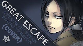 Repeat youtube video 【暗黒】 Great Escape ~piano ver~ ( Shingeki no Kyojin / 進撃の巨人 ED2 )