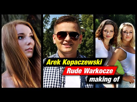 Arek Kopaczewski - Rude warkocze - Making of