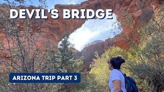 Devil's Bridge and Camṗing in the Desert || Arizona Trip Part 3