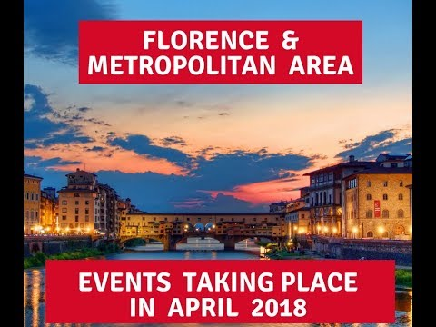 Events in Florence and the Metropolitan area in April 2018