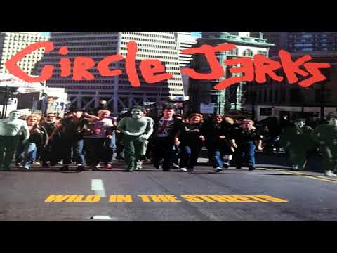 Circle Jerks - Wild In The Streets (2014 Remaster) [FULL ALBUM] mp3