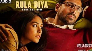 Full Song: Rula Diya | Audio | Ankit Tiwari & Dhvani Bhanushali | Batla House (2019)